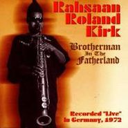 Rahsaan Roland Kirk, Brotherman in the Fatherland (CD)