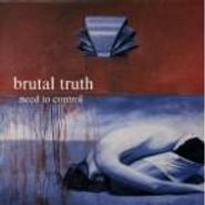 Brutal Truth, Need to Control (CD)