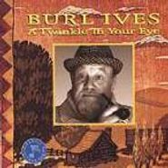 Burl Ives, A Twinkle In Your Eye (CD)