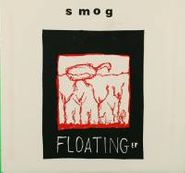 "Smog, Floating EP (7"")"