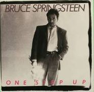 "Bruce Springsteen, One Step Up / One Step Up (7"")"