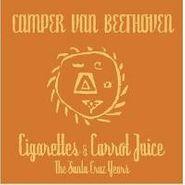 Camper Van Beethoven, Cigarettes & Carrot Juice - The Santa Cruz Years [Limited Edition] (CD)