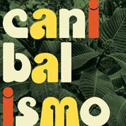 Chicha Libre, Canibalismo (LP)