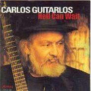 Carlos Guitarlos, Hell Can Wait (CD)