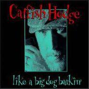 Catfish Hodge, Like A Big Dog Barkin' (CD)