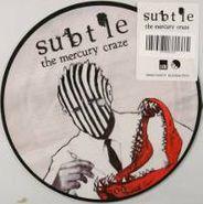 """Subtle, The Mercury Craze [Import, Picture Disc] (7"""")"""