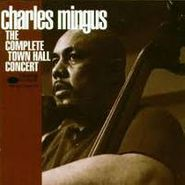Charles Mingus, The Complete Town Hall Concert (CD)