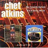 Chet Atkins, My Favorite Guitars / It's A Guitar World (CD)