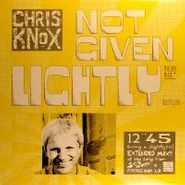 """Chris Knox, Not Given Lightly [Import] (12"""")"""