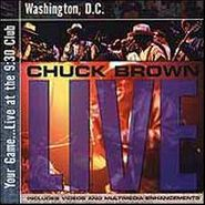 Chuck Brown, Your Game: Live At The 9:30 Club, Washington D.C. (CD)