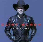 Clint Black, D'lectrified (CD)