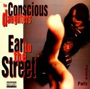 Conscious Daughters, Ear To The Street (LP)