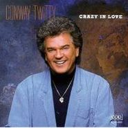 Conway Twitty, Crazy In Love (CD)
