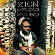 Corey Harris, Zion Crossroads (CD)