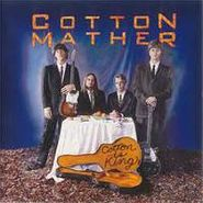 Cotton Mather, Cotton Is King (CD)
