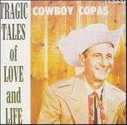 Cowboy Copas, Tragic Tales Of Love And Life (CD)