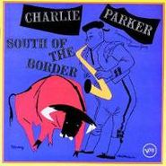 Charlie Parker, South Of The Border (CD)