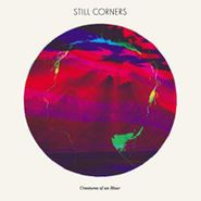 Still Corners, Creatures Of An Hour (LP)