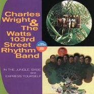 Charles Wright & The Watts 103rd Street Rhythm Band, In The Jungle, Babe / Express Yourself (CD)
