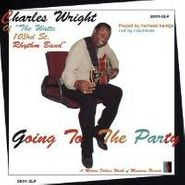 Charles Wright, Going to the Party (CD)
