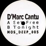 "D'Marc Cantu, Set Free/Tonight (10"")"