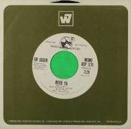 "Bob Seger, Need Ya [White Label Promo] (7"")"