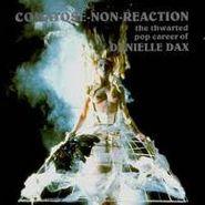 Danielle Dax, Comatose-Non-reaction (CD)