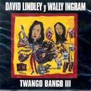 David Lindley, Twango Bango III (CD)