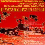David Thomas, Blame The Messenger (LP)