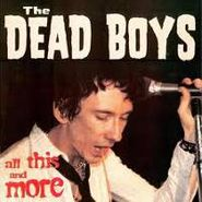 Dead Boys, All This And More (CD)