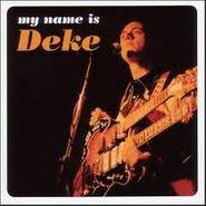 Deke Dickerson, My Name Is Deke (CD)