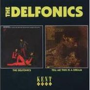 The Delfonics, The Delfonics / Tell Me This Is A Dream (CD)
