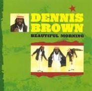 Dennis Brown, Beautiful Morning (CD)