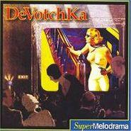 DeVotchKa, Supermelodrama (CD)