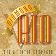 Diamond Rio, Love A Little Stronger (CD)