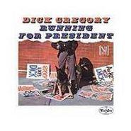Dick Gregory, Running For President (CD)