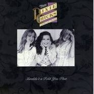 Dixie Chicks, Shouldn't A Told You That (CD)