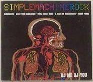 DJ Me DJ You, Simplemachinerock (CD)
