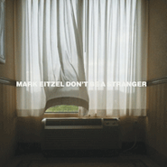 Mark Eitzel, Don't Be A Stranger (CD)