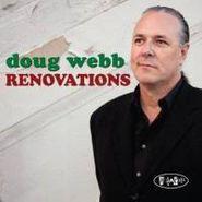 Doug Webb, Renovations (CD)