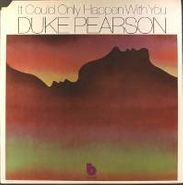 Duke Pearson, It Could Only Happen With You (LP)
