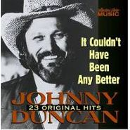 Johnny Duncan, It Couldn't Have Been Any Bett (CD)