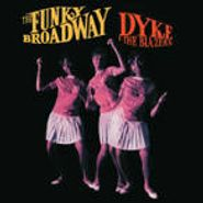 Dyke & the Blazers, Funky Broadway: The Very Best Of Dyke & The Blazers (CD)
