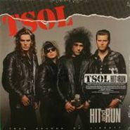 T.S.O.L., Hit And Run (LP)