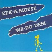 Eek-A-Mouse, Wa-Do-dem (CD)
