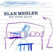 Elan Mehler, After Suite (CD)