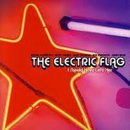 Electric Flag, I Should Have Left Her (CD)