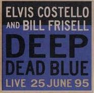 Elvis Costello, Deep Dead Blue - Live 25 June 95 (CD)