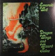 Emerald Web, Dragon Wings and Wizard Tales (LP)