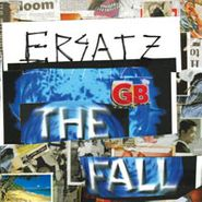 The Fall, Ersatz GB (CD)